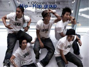 Hip – Hop group