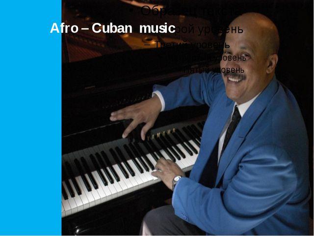 Afro – Cuban music
