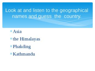 Asia the Himalayas Phakding Kathmandu Look at and listen to the geographical
