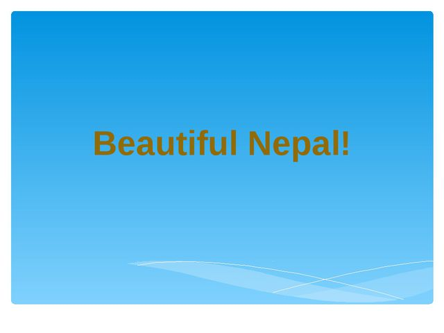 Beautiful Nepal!