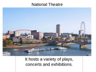 National Theatre It hosts a variety of plays, concerts and exhibitions.