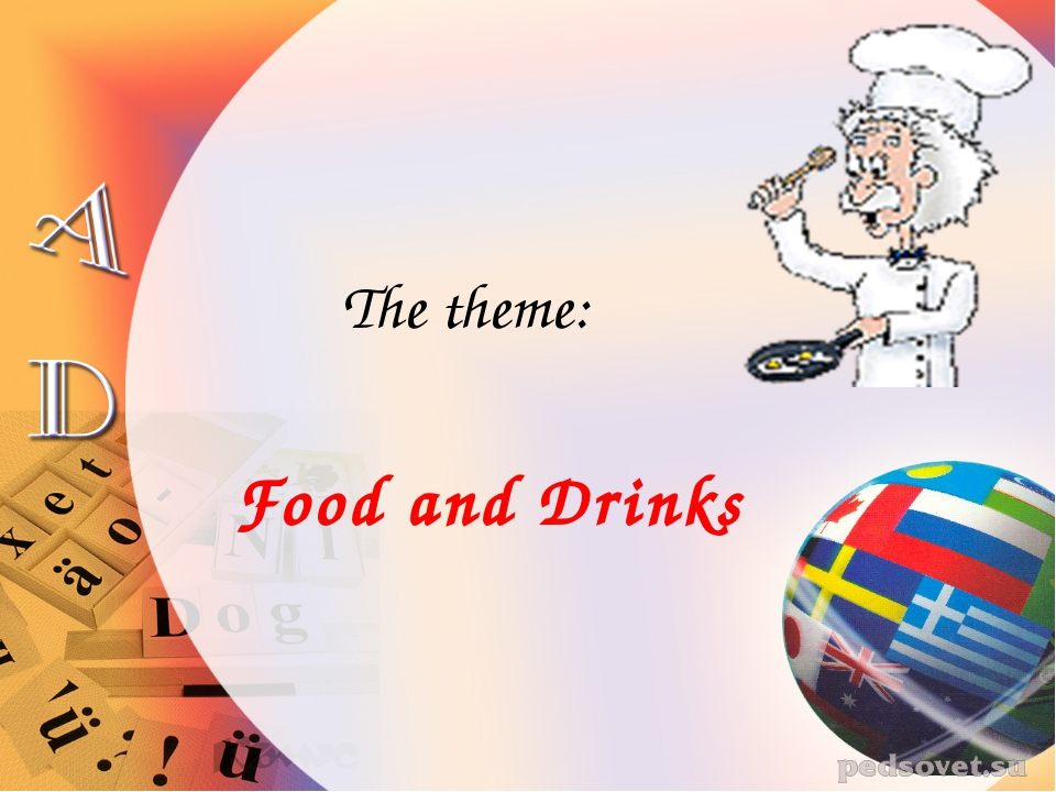 The theme: Food and Drinks