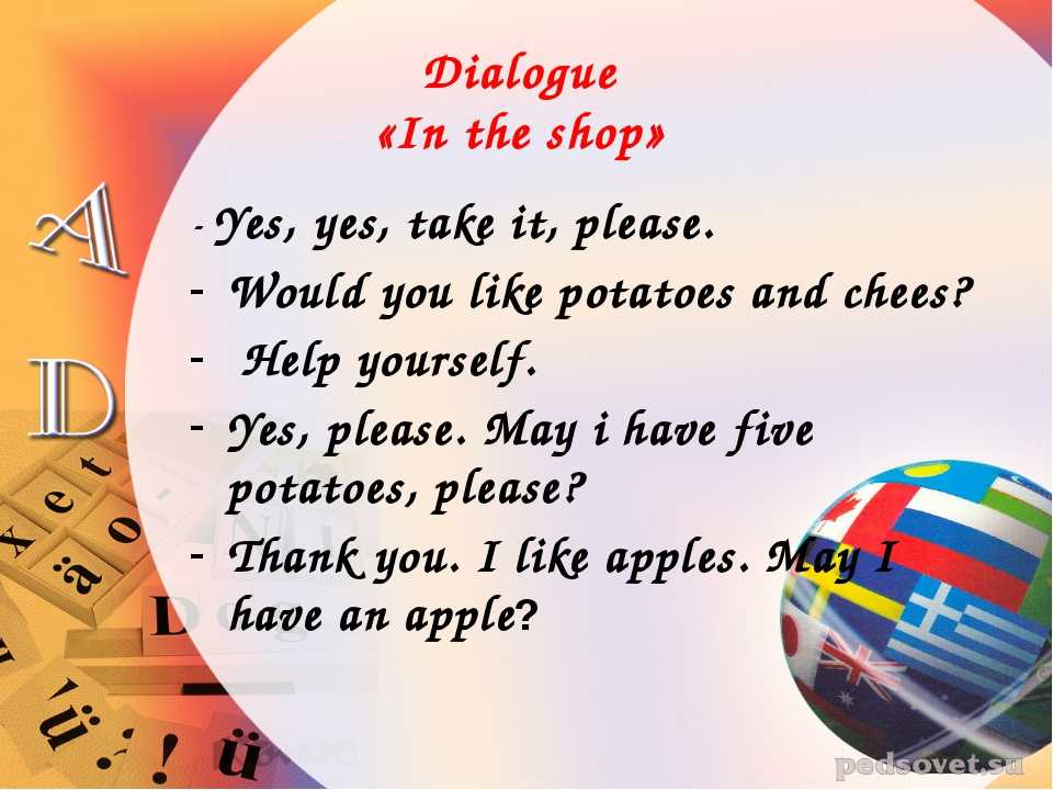Dialogue «In the shop» - Yes, yes, take it, please. Would you like potatoes a...