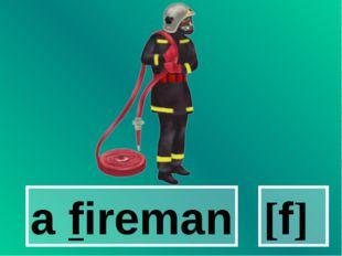 a fireman [f]