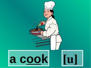 a cook [u]