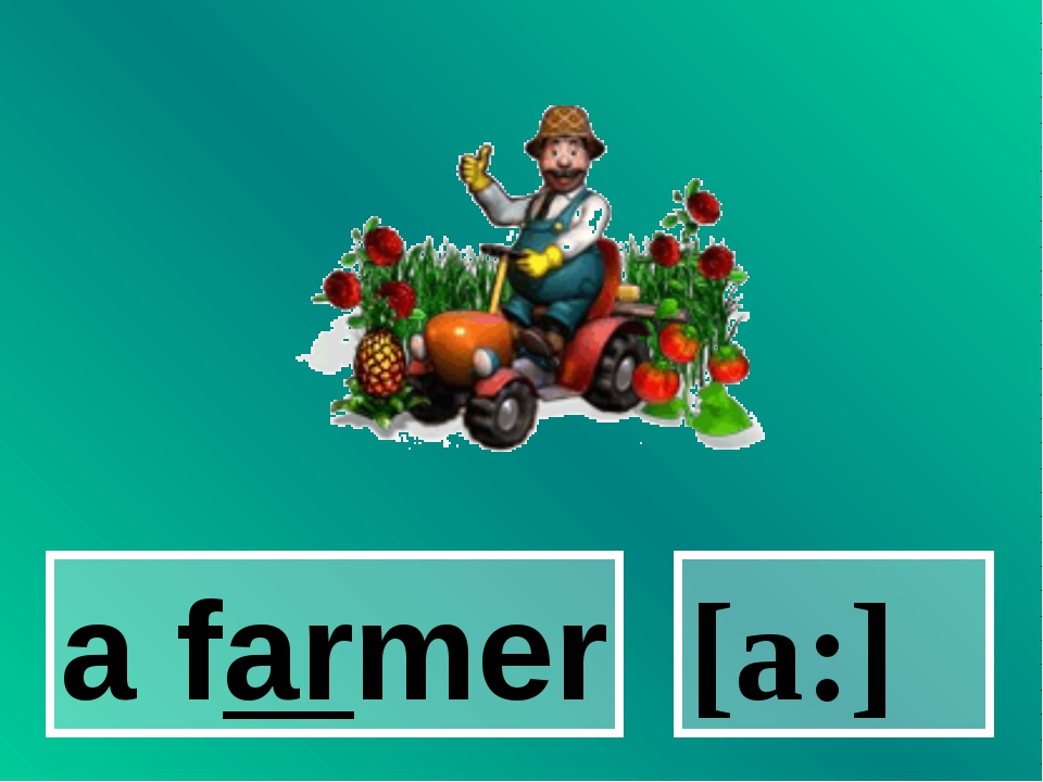 a farmer [a:]