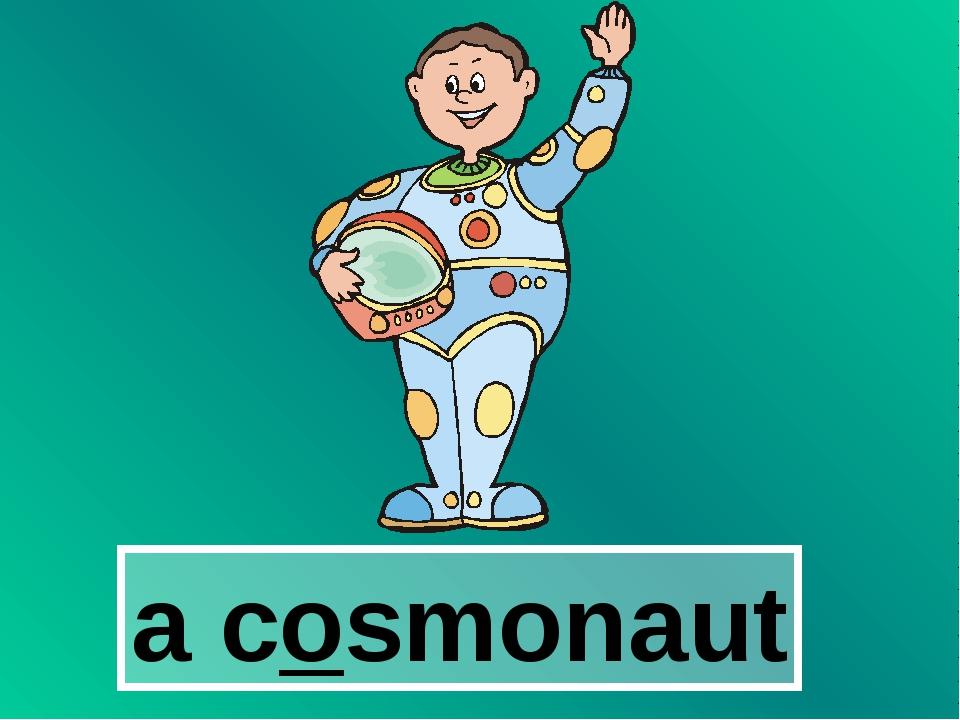 a cosmonaut