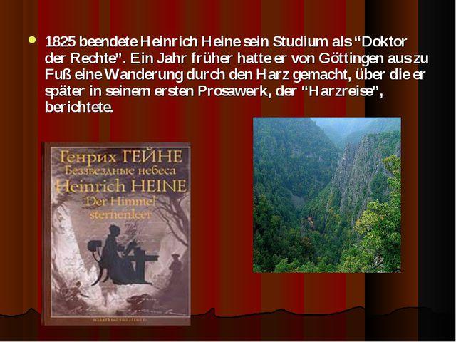 """1825 beendete Heinrich Heine sein Studium als """"Doktor der Rechte"""". Ein Jahr f..."""