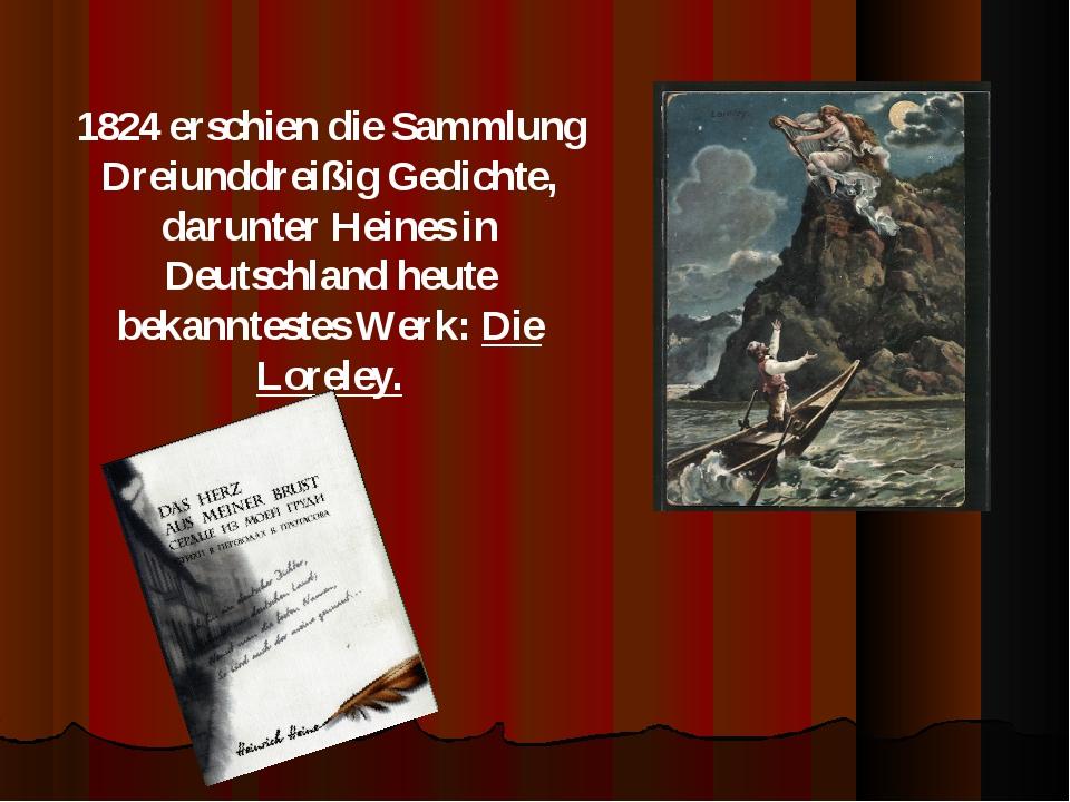 1824 erschien die Sammlung Dreiunddreißig Gedichte, darunter Heines in Deutsc...