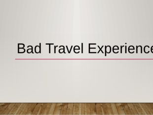 Bad Travel Experience