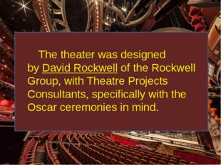 The theater was designed by David Rockwell of the Rockwell Group, with Theat