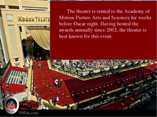 The theater is rented to the Academy of Motion Picture Arts and Sciences for