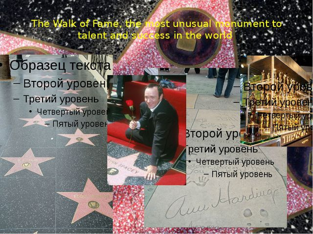 The Walk of Fame, the most unusual monument to talent and success in the world