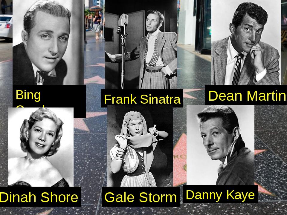Bing Crosby Frank Sinatra Dean Martin Dinah Shore Gale Storm Danny Kaye