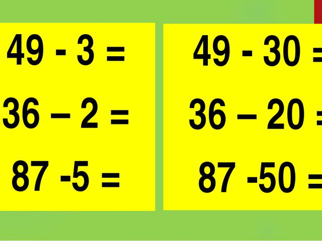 49 - 3 = 36 – 2 = 87 -5 = 49 - 30 = 36 – 20 = 87 -50 =