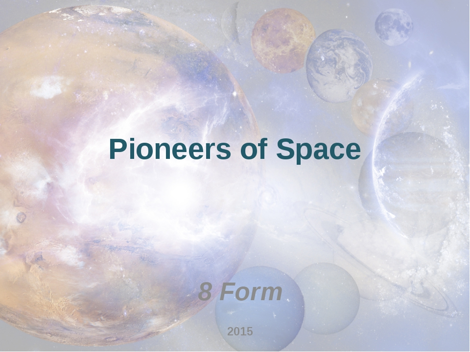 Pioneers of Space 8 Form 2015