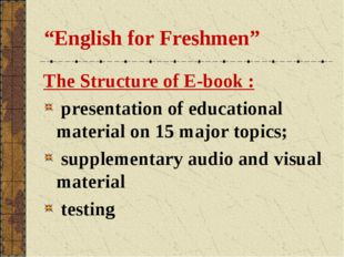 """""""English for Freshmen"""" The Structure of E-book : presentation of educational"""
