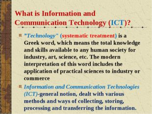 """What is Information and Communication Technology (ICT)? """"Technology"""" (systema"""