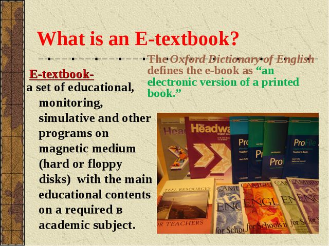 What is an E-textbook? a set of educational, monitoring, simulative and other...