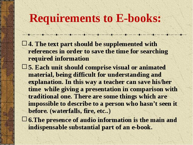 Requirements to E-books: 4. The text part should be supplemented with refere...
