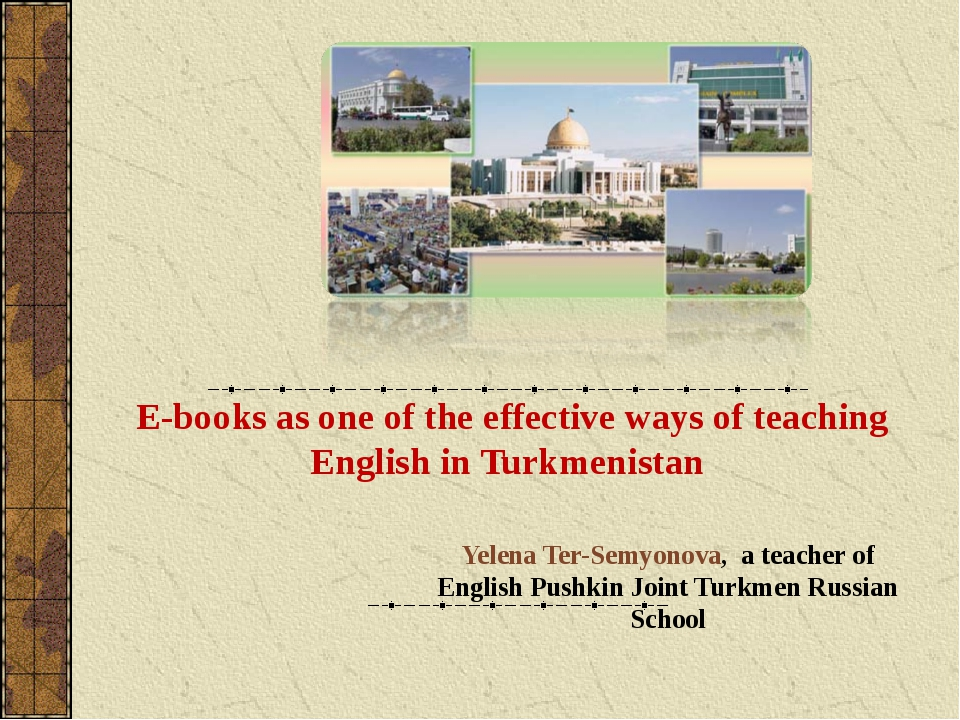 E-books as one of the effective ways of teaching English in Turkmenistan Yel...