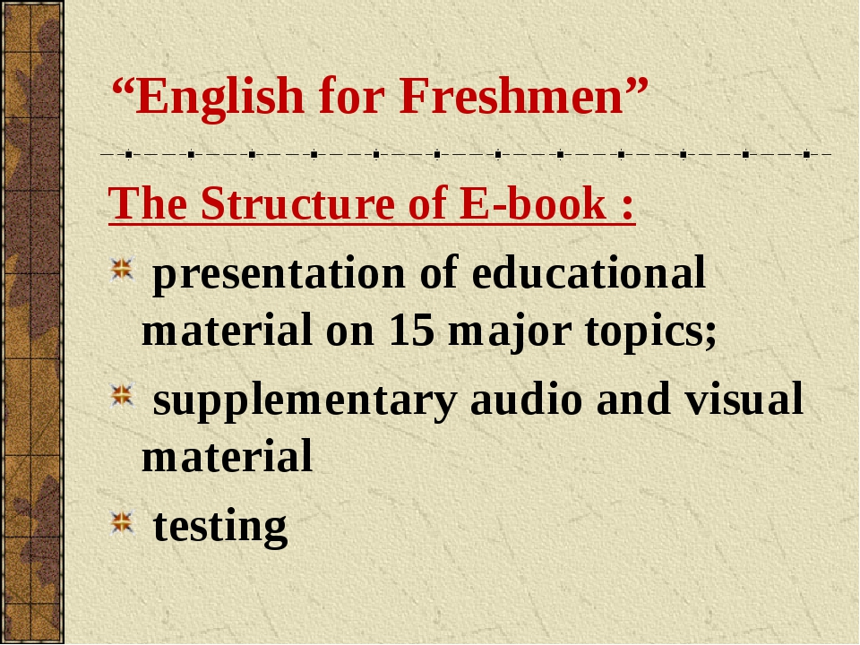 """""""English for Freshmen"""" The Structure of E-book : presentation of educational..."""