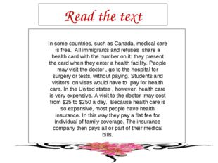 Read the text In some countries, such as Canada, medical care is free. All im