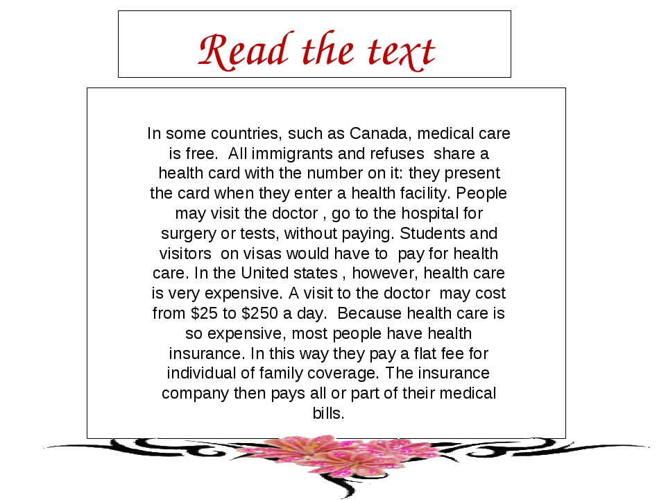 Read the text In some countries, such as Canada, medical care is free. All im...