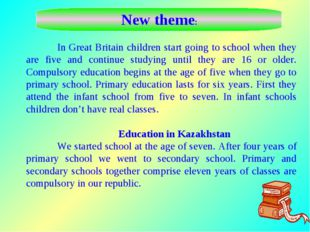 In Great Britain children start going to school when they are five and conti