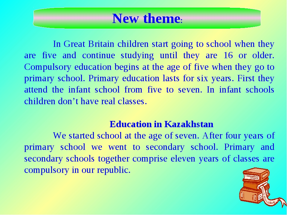 In Great Britain children start going to school when they are five and conti...