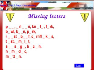 Level 7 Unit 3 Step 1 Vocabulary Last Missing letters p _ _ , _ n _ _ n, kn _