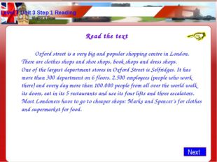 Level 7 Unit 3 Step 1 Reading Read the text 		Oxford street is a very big and