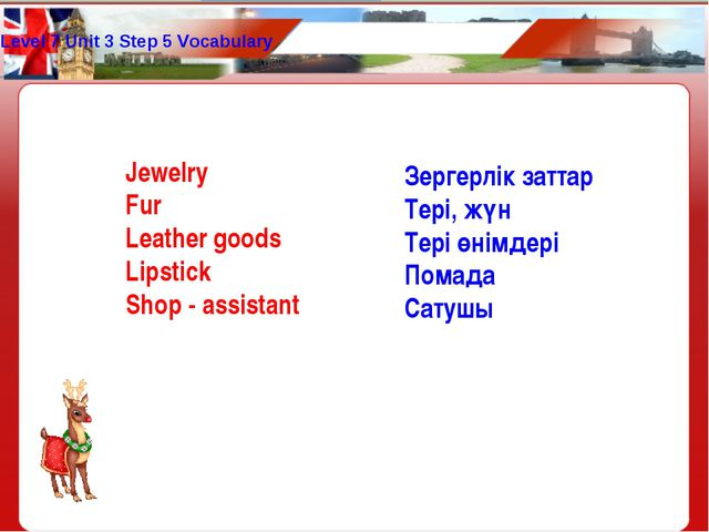 Level 7 Unit 3 Step 5 Vocabulary Jewelry Fur Leather goods Lipstick Shop - as...