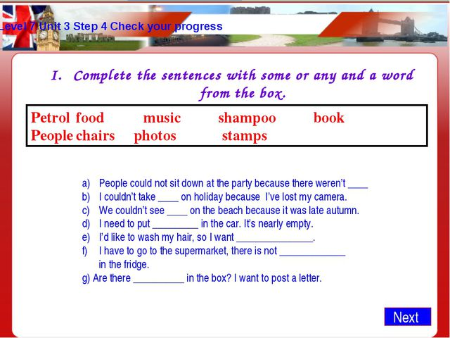 Level 7 Unit 3 Step 4 Check your progress Complete the sentences with some or...