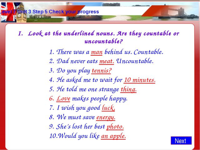 Level 7 Unit 3 Step 5 Check your progress Look at the underlined nouns. Are t...
