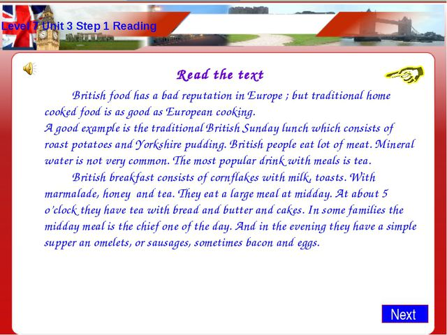Level 7 Unit 3 Step 1 Reading Read the text 		British food has a bad reputati...