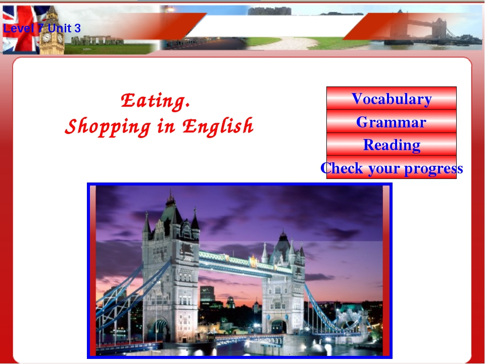 Level 7 Unit 3 Eating. Shopping in English Vocabulary Grammar Reading Check y...