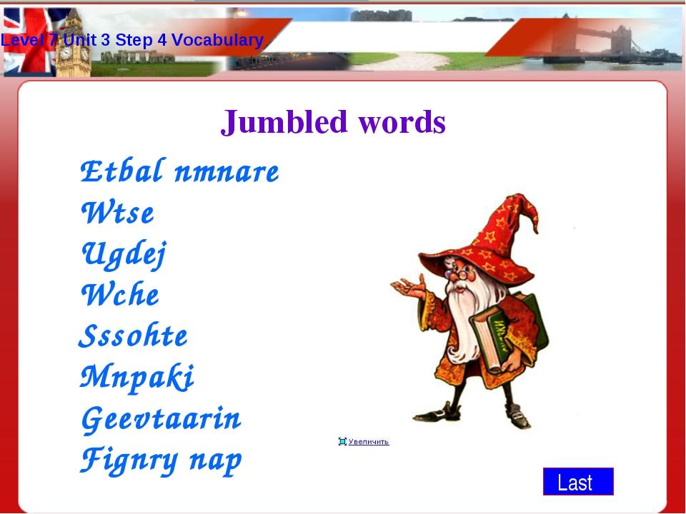 Level 7 Unit 3 Step 4 Vocabulary Last Jumbled words Etbal nmnare Wtse Ugdej W...