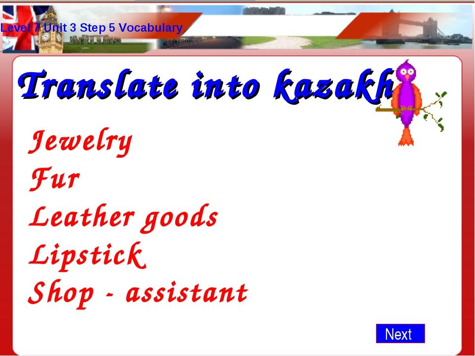 Level 7 Unit 3 Step 5 Vocabulary Jewelry Fur Leather goods Lipstick Shop - as...