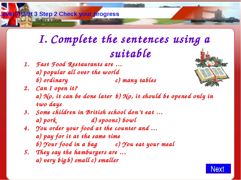 Level 7 Unit 3 Step 2 Check your progress Complete the sentences using a suit...