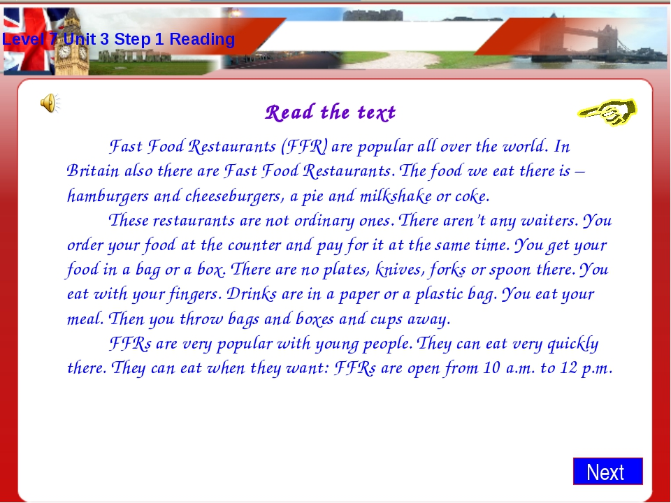 Level 7 Unit 3 Step 1 Reading Read the text 		Fast Food Restaurants (FFR) are...