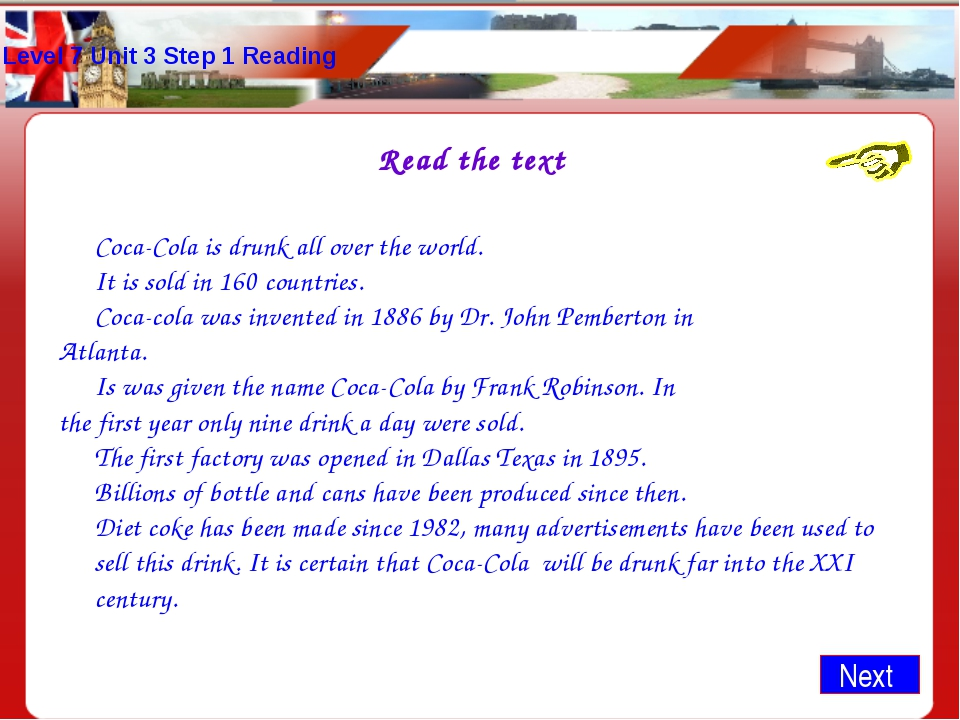 Level 7 Unit 3 Step 1 Reading Read the text 	Coca-Cola is drunk all over the...