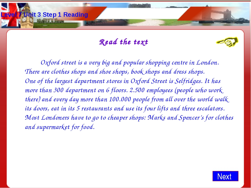Level 7 Unit 3 Step 1 Reading Read the text 		Oxford street is a very big and...