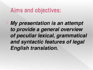 Aims and objectives: My presentation is an attempt to provide a general overv
