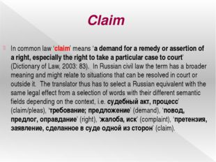 Claim In common law 'claim' means 'a demand for a remedy or assertion of a ri