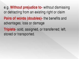 e.g. Without prejudice to- without dismissing or detracting from an existing