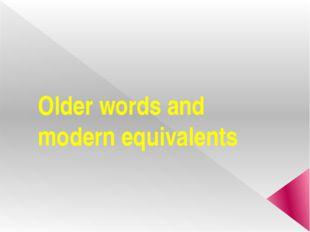 Older words and modern equivalents