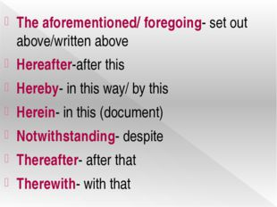 The aforementioned/ foregoing- set out above/written above Hereafter-after th