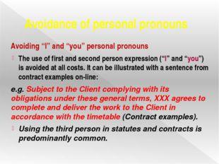 "Avoidance of personal pronouns Avoiding ""I"" and ""you"" personal pronouns The u"