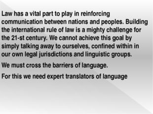 Law has a vital part to play in reinforcing communication between nations and